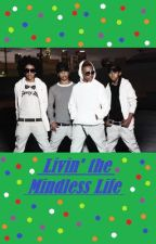 LIVIN'  THE MINDLESS LIFE - MB STORY (RATED-R) by Mz_ChellyChelle