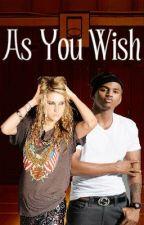 As You Wish (Book 1) by Gleekfan1