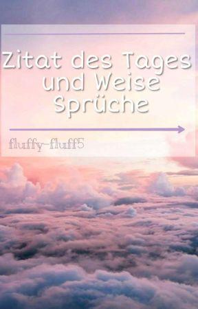 Zitat Des Tages Und Weise Sprüche 20012019 Wattpad