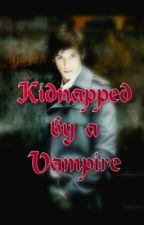 Kidnapped by a Vampire by PatriciaBTR