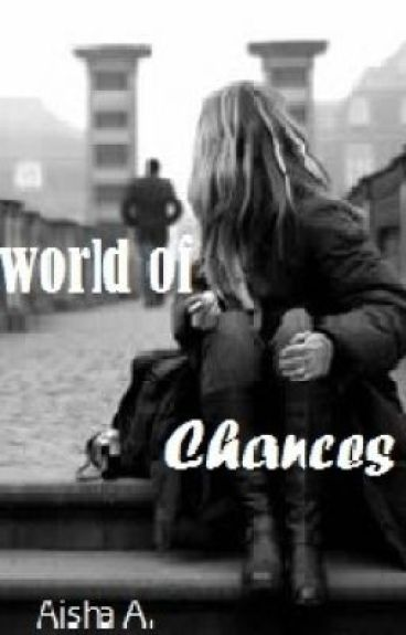 'World Of Chances' by charm_fanatic