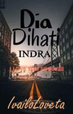 Dia Dihati Indra 💜 by IvailoLoveta