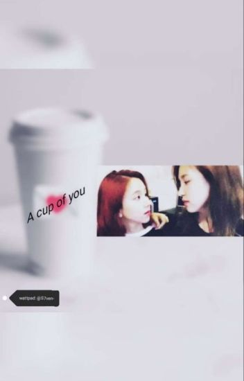 A cup of you (Michaeng / Completed)