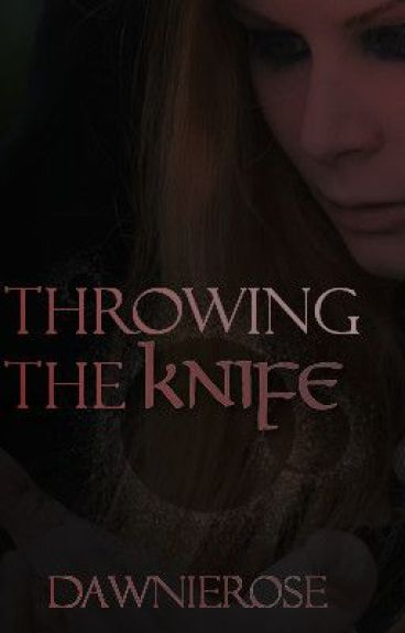 Throwing the Knife by Dawnierose