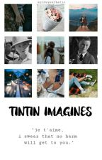 × tintin imagines × by spideyesthetic