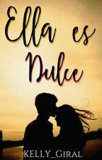 Ella Es Dulce by KELLY_Giral
