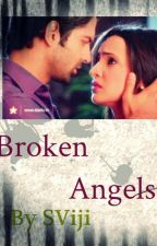 5S~Broken Angels!!! (Series at Second Chance) by vijis_2706