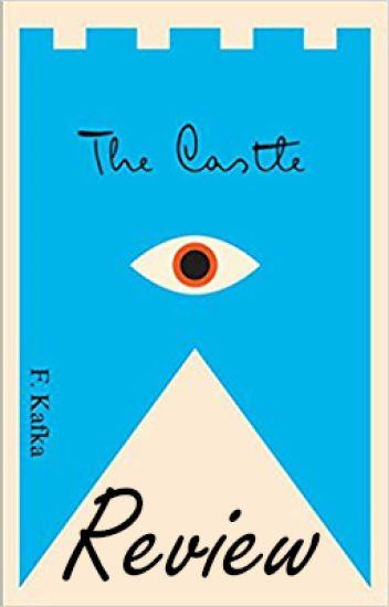 Review of The Castle by Franz Kafka - Maksymilian - Wattpad
