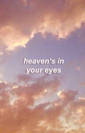 heaven's in your eyes by gennare