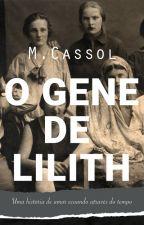 O Gene de Lilith by authormcassol