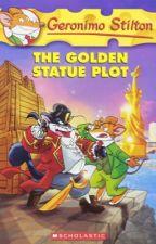 Geronimo Stilton: The Golden Statue Plot by Animalover321