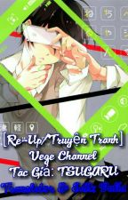 [Re-Up/Truyện Tranh] Vege Channel   by Bethaonhanma