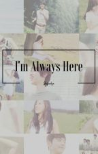 I'm Always Here by JaeJacelyn