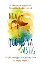 Mga Quotes na ASTIG by frosenn
