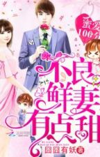 Perfect Secret Love: The Bad New Wife is a Little Sweet by winterknight07