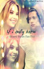 If i only knew (Harry Styles/Pretty Little Liars Fan Fic) * In Edit* by 1DFantasyFanFics