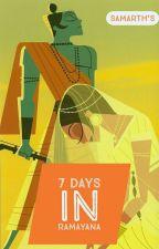 7 Days in Ramayana by vishnuputra