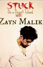Stuck on a desert island with Zayn Malik ( One Direction /Zayn Malik Fanfiction) by imZineb