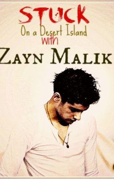 Stuck on a desert island with Zayn Malik ( One Direction /Zayn Malik Fanfiction)