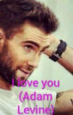I love you (Adam Levine) by AnaLuizaAite