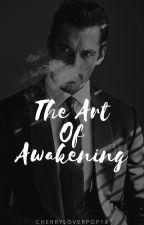The Art Of Awakening by Cherryloverpop18