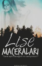 LİSE MACERALARI by nihalduygu