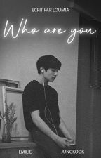 """[FR] """" Who are you ? """" JUNGKOOK FF by loumiaaa"""