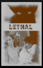 Lethal by Lizzoos
