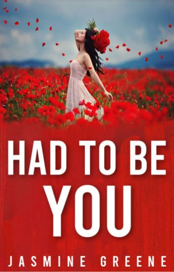 Had To Be You (Romance/Drama) [COMPLETED]