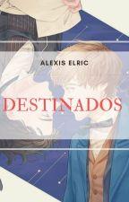 Destinados by Alexis_Elric