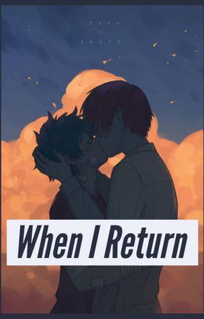 When I Return || TodoDeku by nalulover4567