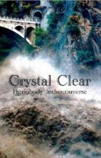 Crystal Clear by nobody_intheunuverse