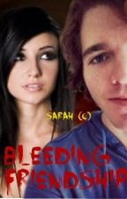Bleeding Friendship (A Shane Dawson Love Story) **FINISHED** by shane4life