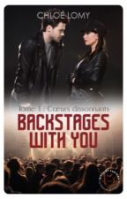 BACKSTAGES WITH YOU, T1 - CŒURS DISSONANTS by khlauwai