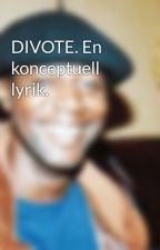 DIVOTE. En konceptuell lyrik. by DIVOTE