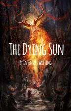 The Dying Sun by intensely_Writing