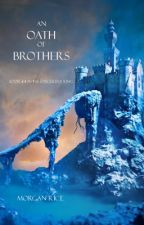 AN OATH OF BROTHERS (BOOK #14 IN THE SORCERER'S RING) by morganrice