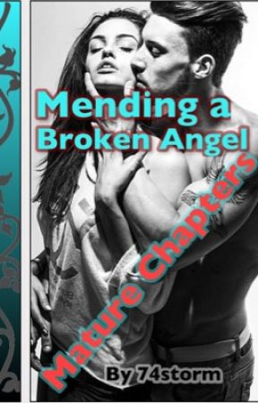Mending A Broken Angel (18+ Mature Chapters) by 74storm