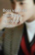 Boss và Thiên Thiên ai là người lưu manh by thoconbenho