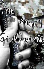 The Army Girlfriend by xxtarinbearxx