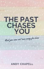 The Past Chases You by AndyCHWeasley