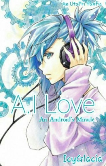 A.I Love (UtaPri Fanfic) 「Completed」
