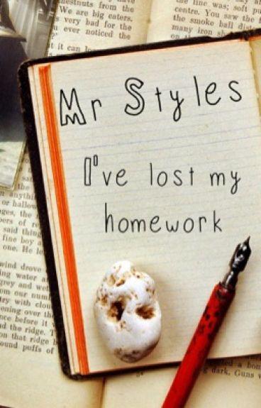 Mr Styles, I've lost my homework