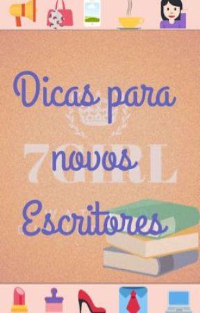 Dicas Para Novos Escritores  by 7GirlBrasil