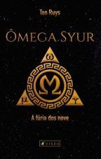 Ômega Syur: A Fúria Dos Nove. (Degustação) by OmegaSyur