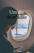 Um dia de solidão by juliasouza1602