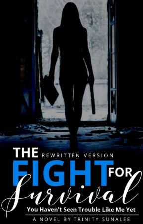 The Fight For Survival | REWRITTEN VERSION by trinitystories_xo