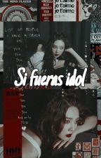 si fueras idol by bts_army_blink___