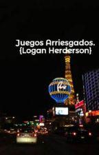 Juegos Arriesgados.  {Logan Herderson} by apdr15