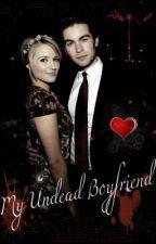 My Undead Boyfriend. (On Hold) by xUniGirlx